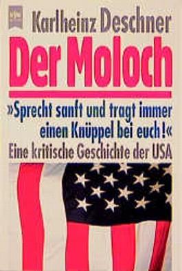Der Moloch. Eine kritische Geschichte der USA.
