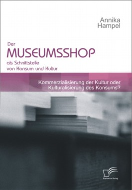 Der Museumsshop Als Schnittstelle Von Konsum Und Kultur