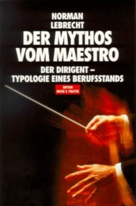 Der Mythos vom Maestro