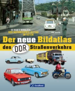 Der neue Bildatlas der DDR-Straßenverkehrs