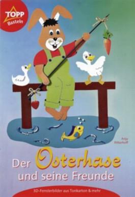 Der Osterhase und seine Freunde