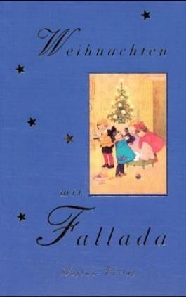 Der parfümierte Tannenbaum. Weihnachten mit Fallada