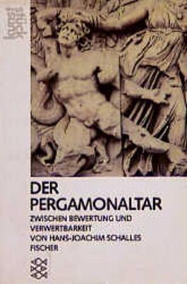 Der Pergamonaltar zwischen Bewertung und Verwertbarkeit