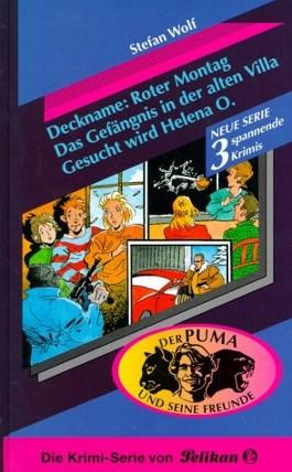 Der Puma und seine Freunde, Dreifachband, Deckname: Roter Montag; Das Gefängnis in der alten Villa; Gesucht wird Helena O.