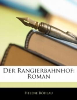 DER RANGIERBAHNHOF: ROMAN