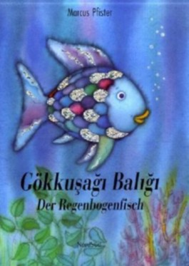 Der Regenbogenfisch /Gökkusagi Baligi
