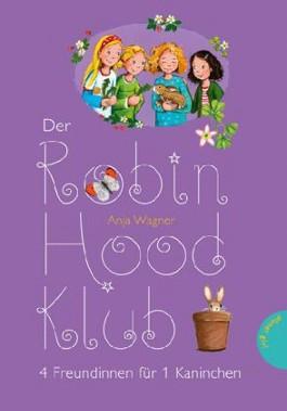 Der Robin-Hood-Klub: 4 Freundinnen für 1 Kaninchen