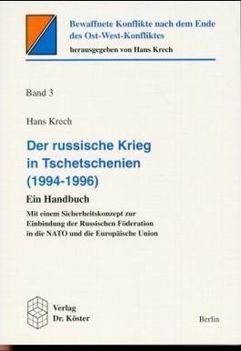 Der russische Krieg in Tschetschenien (1994-1996). Ein Handbuch