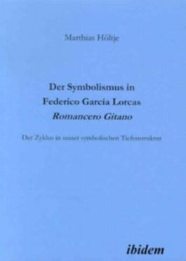 Der Symbolismus in Federico García Lorcas Romancero Gitano