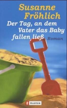 Der Tag, an dem Vater das Baby fallen ließ