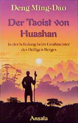 Der Taoist von Huashan. In der Schulung beim Grossmeister des Heiligen Berges
