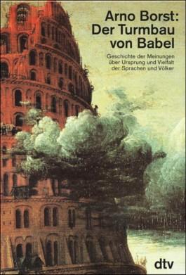 Der Turmbau von Babel, 4 Bde. in 6 Tl.-Bdn.