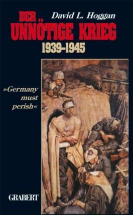 Der unnötige Krieg 1939-1945
