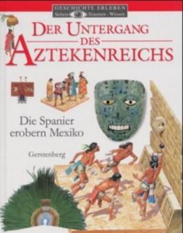 Der Untergang des Aztekenreichs