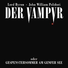 Der Vampyr oder Gespenstersommer am Genfer See