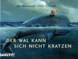 Der Wal kann sich nicht kratzen