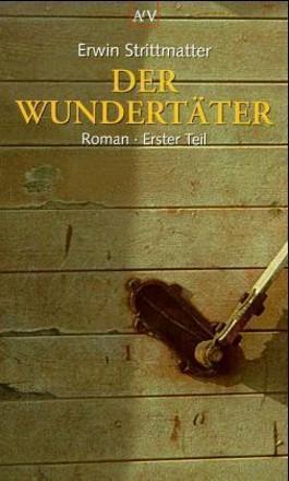 Der Wundertäter. Bd.1