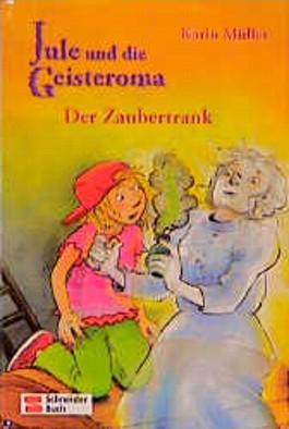 Jule und die Geisteroma - Der Zaubertrank