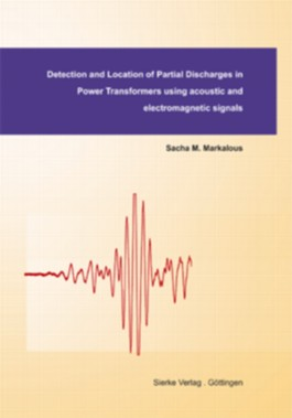 Detection and Location of Partial Discharges in Power Transformers using acoustic and electromagnetic signals