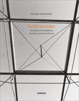 Detlef Schreiber. Architekt und Städteplaner /Architect and Town Planner