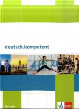 deutsch.kompetent / Schülerbuch für die Oberstufe mit CD-ROM und Onlineangebot
