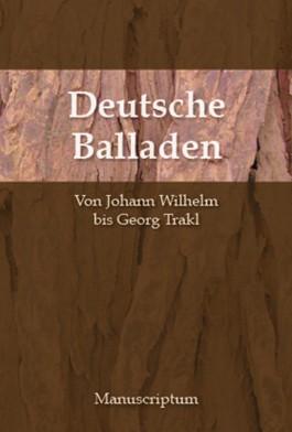 Deutsche Balladen. Von Johann Wilhelm Gleim bis Georg Trakl