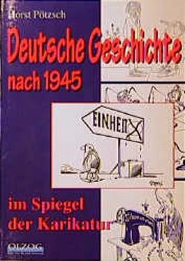 Deutsche Geschichte nach 1945 im Spiegel der Karikatur