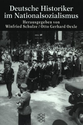 Deutsche Historiker im Nationalsozialismus