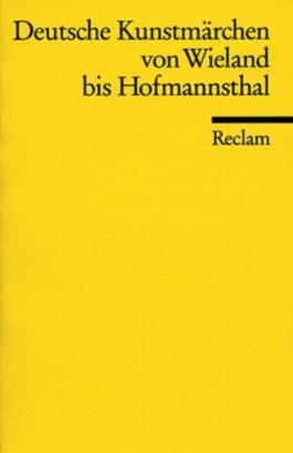 Deutsche Kunstmärchen von Wieland bis Hofmannsthal