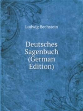 Deutsches Sagenbuch (German Edition)