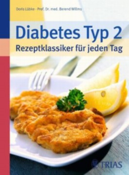 Diabetes Typ 2 - Rezeptklassiker für jeden Tag
