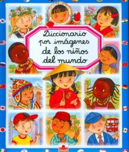 Diccionario por imagenes de los ninos del mundo/ Images Dictionary of children in the world