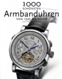 Die 1000 schönsten Armbanduhren von 1925 bis heute