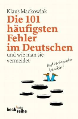 Die 101 häufigsten Fehler im Deutschen. Und wie man sie vermeidet