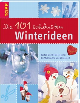 Die 101 schönsten Winterideen
