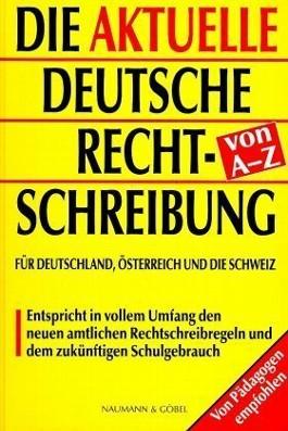 Die aktuelle deutsche Rechtschreibung von A-Z, große Ausgabe