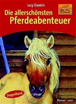 Die allerschönsten Pferdeabenteuer