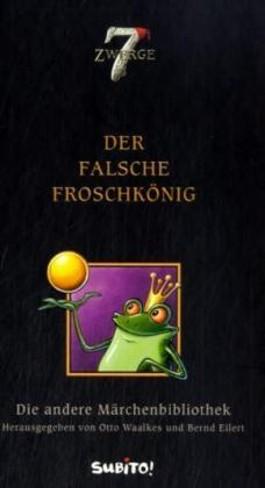 Die andere Märchenbibliothek: Der falsche Froschkönig