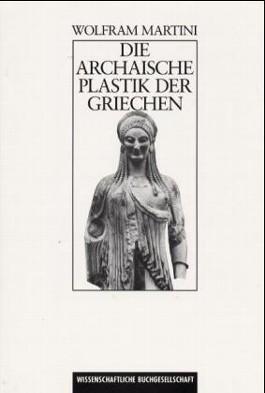 Die archaische Plastik der Griechen