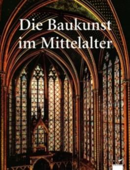 Die Baukunst im Mittelalter