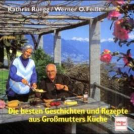 Die besten Geschichten und Rezepte aus Großmutters Küche