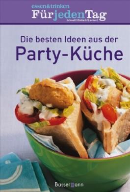 Die besten Ideen aus der Party-Küche