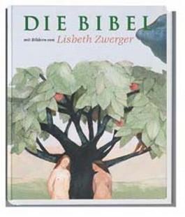 Die Bibel. Ausgewählte Texte mit Bildern von Lisbeth Zwerger