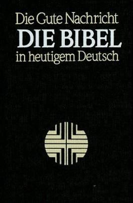 Die Bibel in heutigem Deutsch ohne die Spätschriften des Alten Testaments (Deuterokanonische Schriften/Apokryphen), Taschenausg. (Nr.1832)