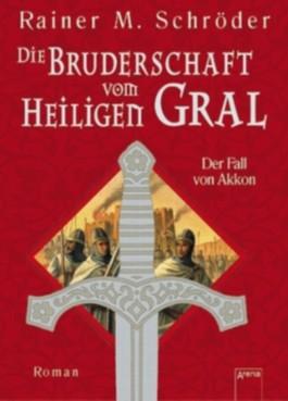 Die Bruderschaft vom Heiligen Gral. Bd.1
