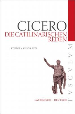 Die catilinarischen Reden /In L. Catilinam
