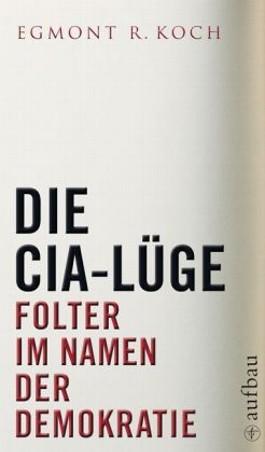 Die CIA-Lüge