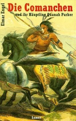 Die Comanchen und ihr Häuptling Quanah Parker