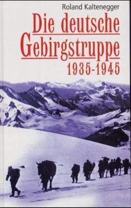 Die deutsche Gebirgstruppe 1935-1945