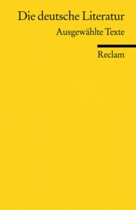 Die deutsche Literatur - Ausgewählte Texte